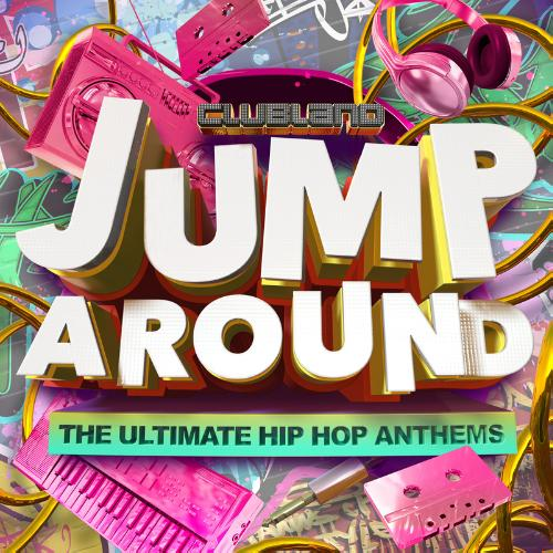 Clubland Jump Around - The Ultimate Hip Hop Anthems (2013) [Multi]
