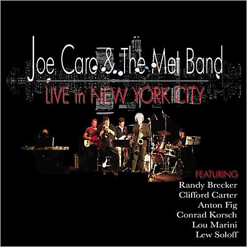 Joe Caro & The Met Band - Live In New York City (2013)
