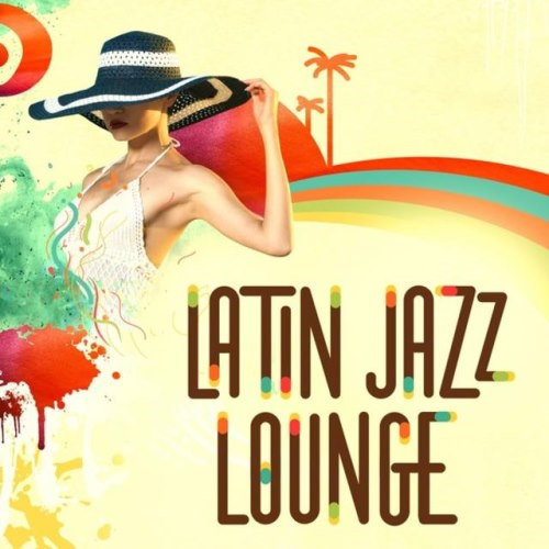 Latin Jazz Lounge (2013) [Multi]