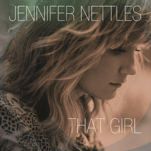 Jennifer Nettles - That Girl (2014)