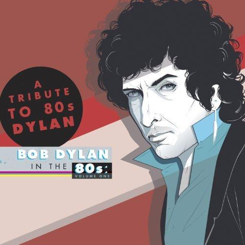 Bob Dylan in the 80s: Volume One (2014)