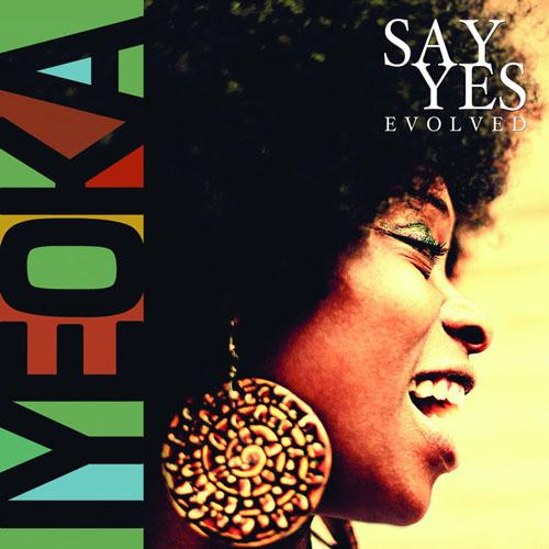 Iyeoka - Say Yes Evolved (2014)