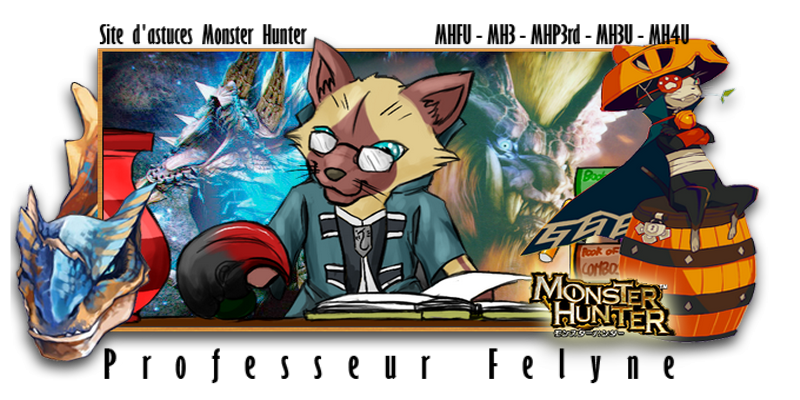 Professeur Felyne : Forum d'astuces Monster Hunter
