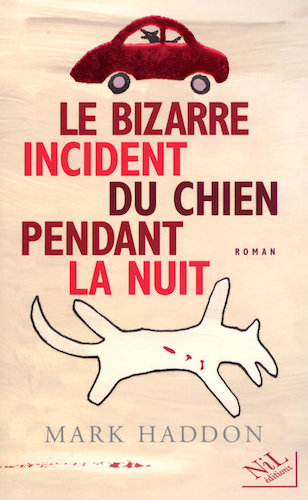 Le Bizarre Incident Du Chien Pendant La Nu - Mark Haddon
