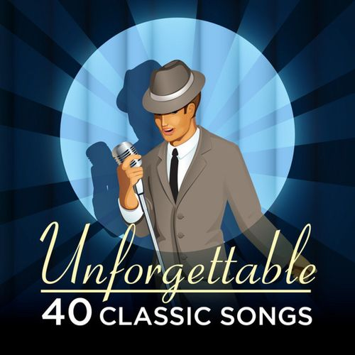 Unforgettable - 40 Classic Songs (2014)