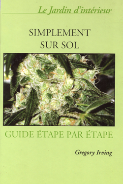 Livre culture cannabis interieur 28 images le meilleur for Guide de culture cannabis interieur