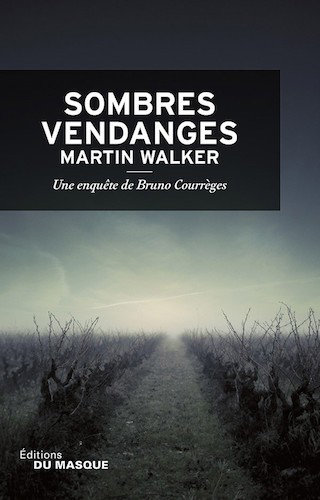 Sombres vendanges - Martin Walker