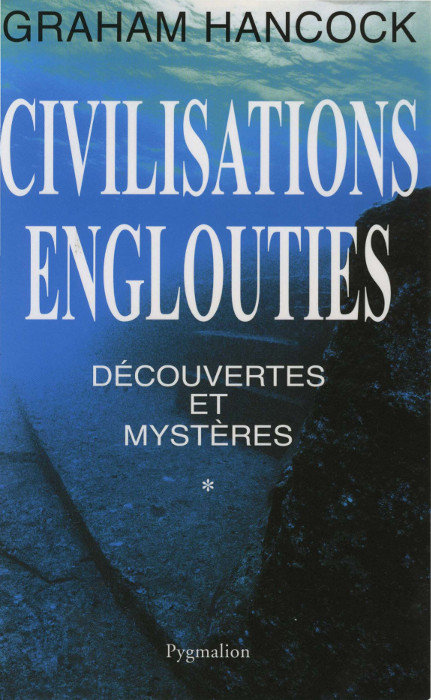 Civilisations englouties Tome 1 - Graham Hancock