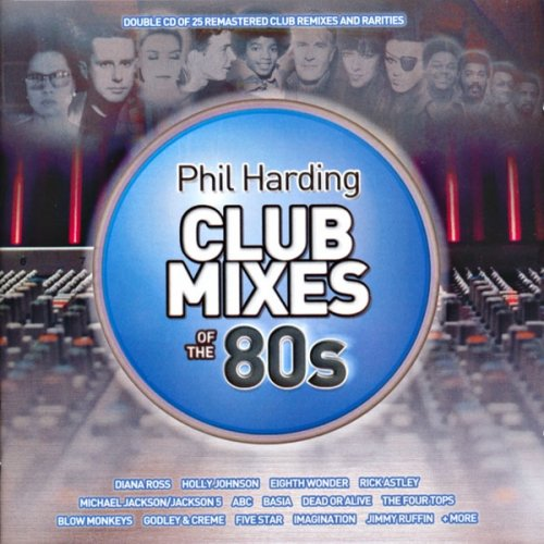 Phil Harding: Club Mixes Of The 80s (2011)