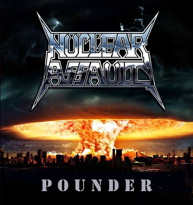 Nuclear Assault : Pounder