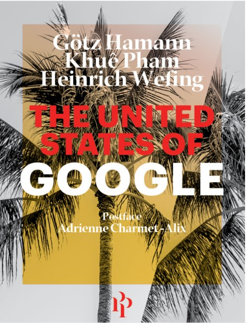 Heinrich Wefing Gotz Hamann - The United States of Google