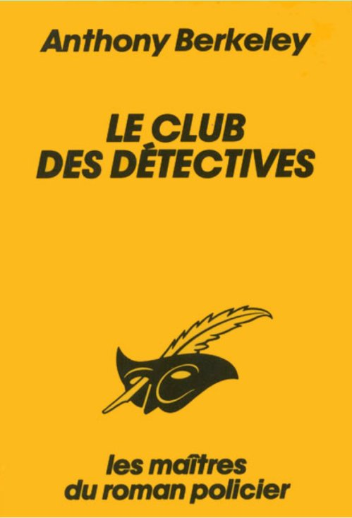 Anthony Berkeley - Le club des détectives
