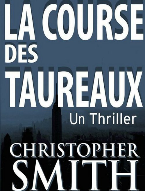 Christopher Smith - La course des taureaux