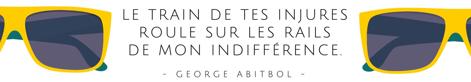 Citation de George Abitbol, l'homme le plus classe du monde.