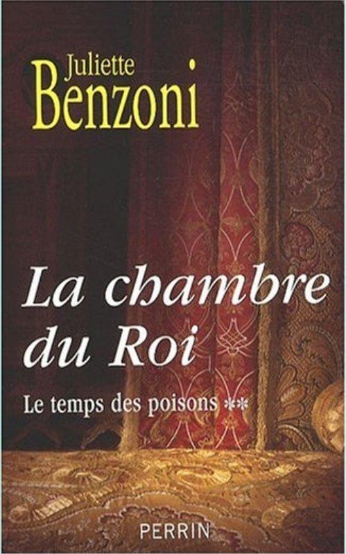 Juliette Benzoni - Le temps des poisons (T2) La chambre du Roi
