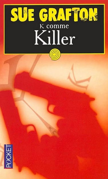 K comme Killer - Sue Grafton