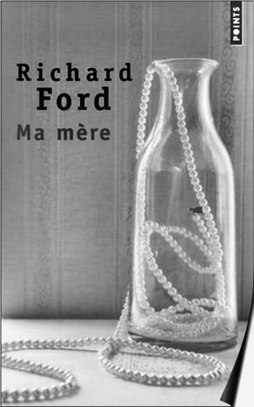 Richard Ford - Ma mère
