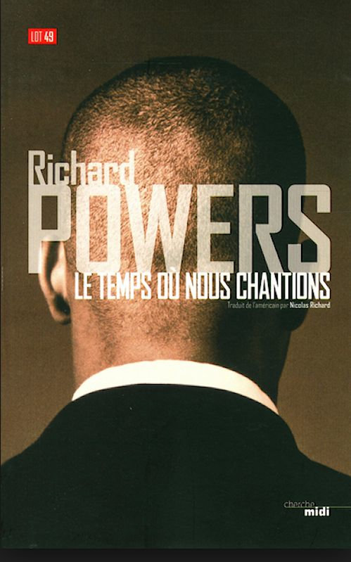 Le temps où nous chantions - Richard Powers