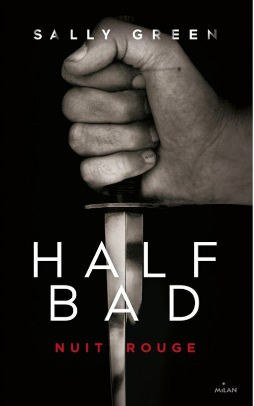 Half Bad : Nuit rouge - Sally Green