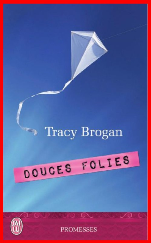 Tracy Brogan  - Douces folies
