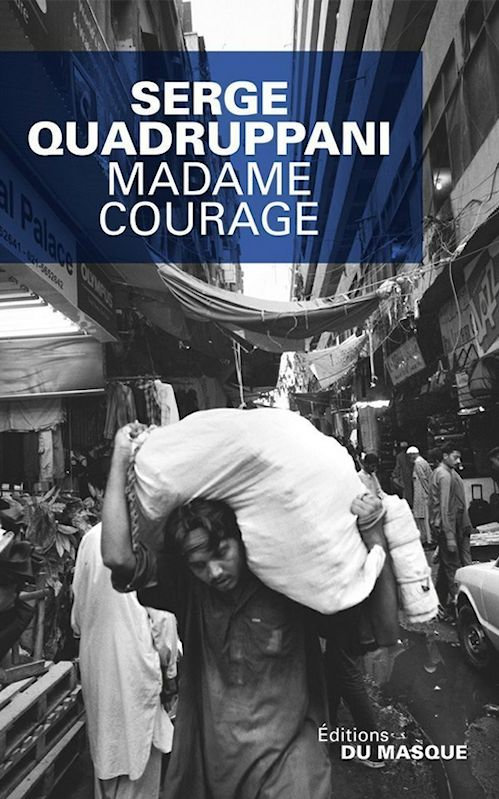 Serge Quadruppani - Madame Courage