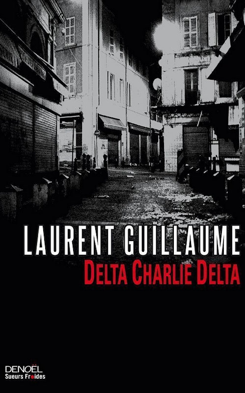 Delta Charly Delta - Laurent Guillaume