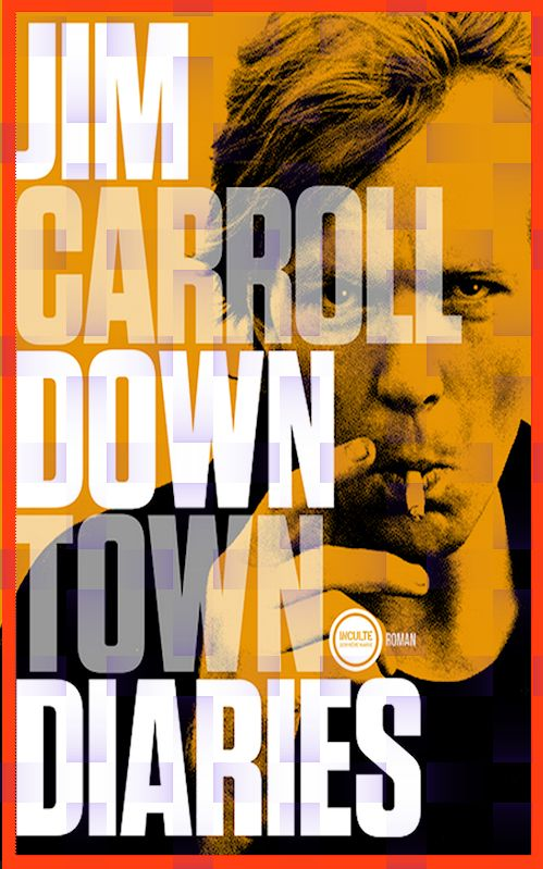 Jim Carroll (2015) - Downtown diaries