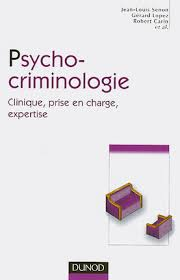 Psycho-Criminologie Clinique- Prise en charge- Expertise