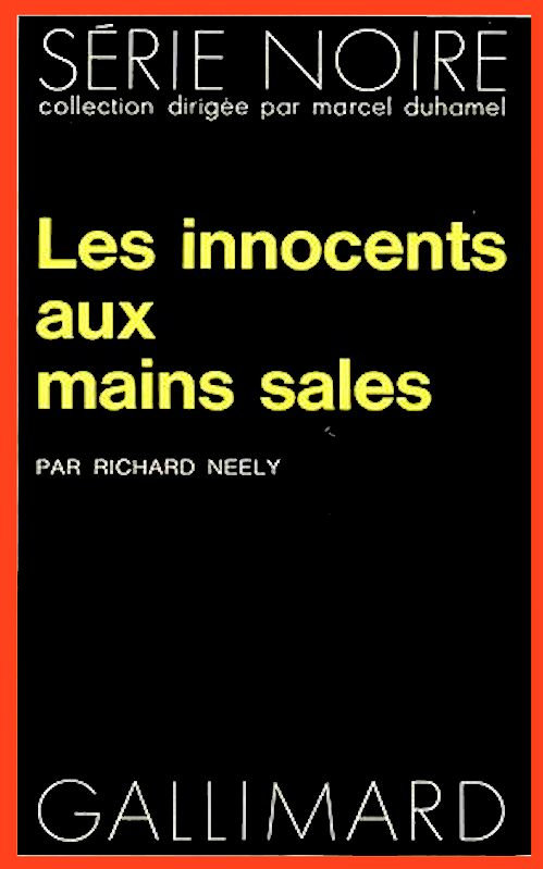 Richard Neely - Les innocents aux mains sales