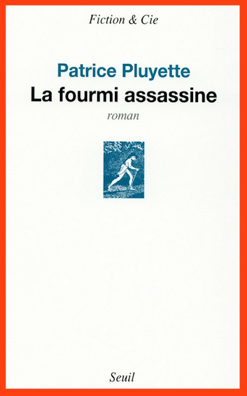 La Fourmi assassine - Patrice Pluyette