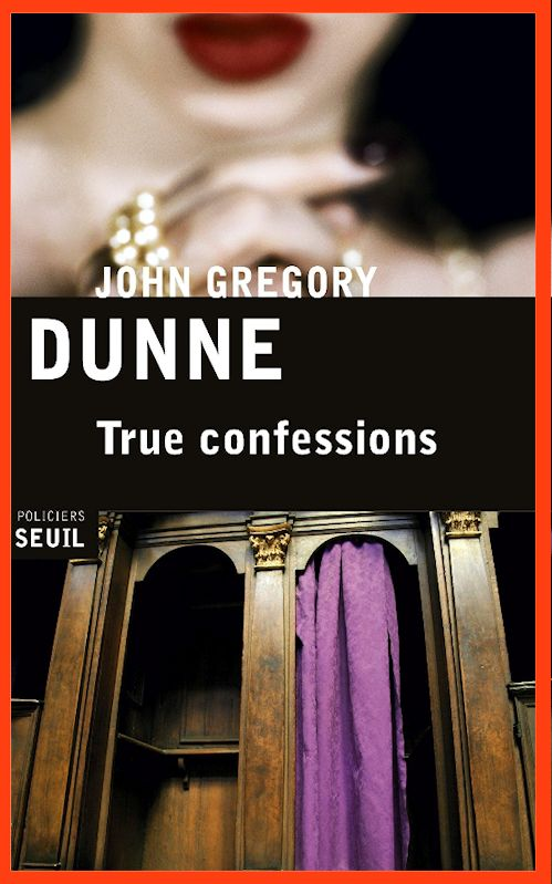 John Gregory Dunne (2015) - True confessions