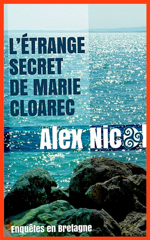 Nicol Alex  - L'étrange secret de Marie Cloarec