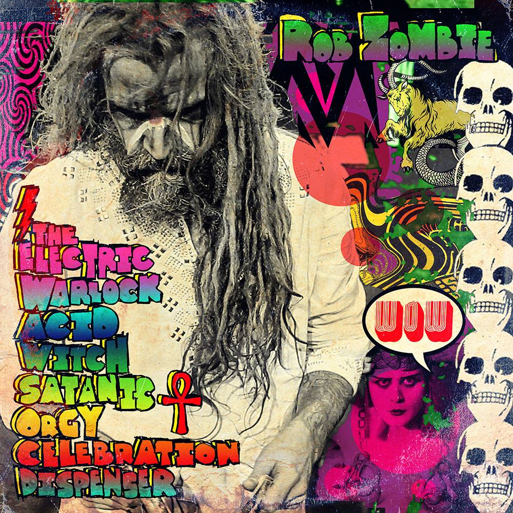 Rob Zombie : The Electric Warlock Acid Witch Satanic Orgy Celebration Dispenser