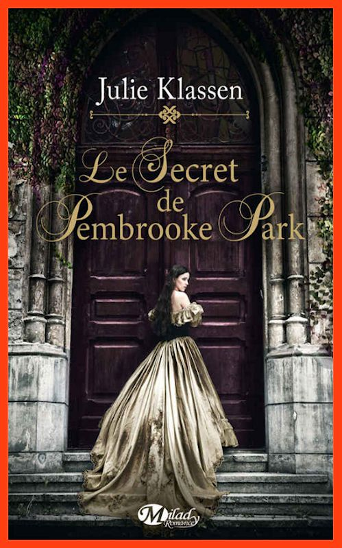 Julie Klassen (Nov.2015) - Le secret de Pembrooke Park