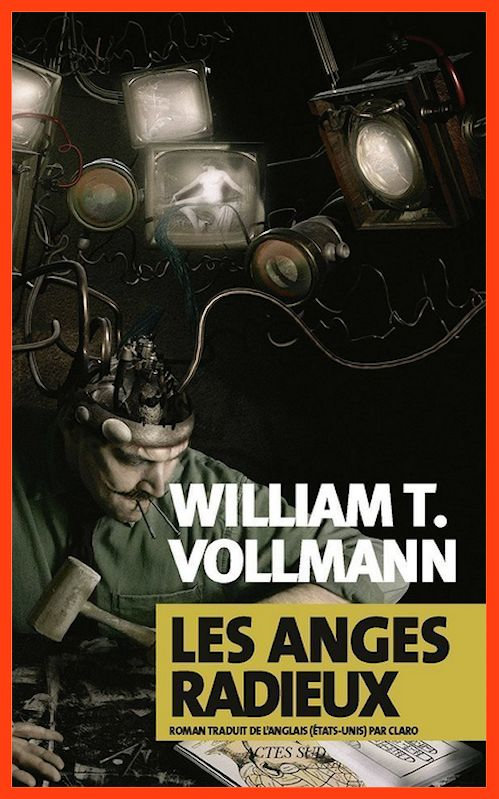 William T. Vollmann (2016) - Les anges radieux