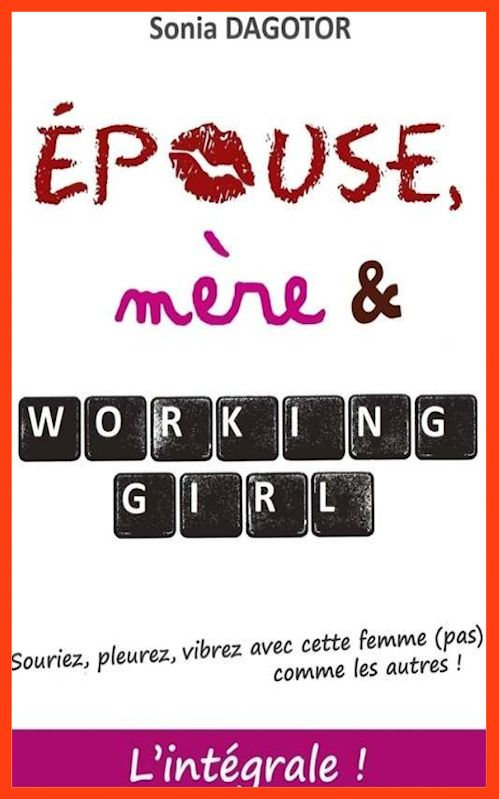 Epouse, mère et working girl - Tome 1 - Sonia Dagotor