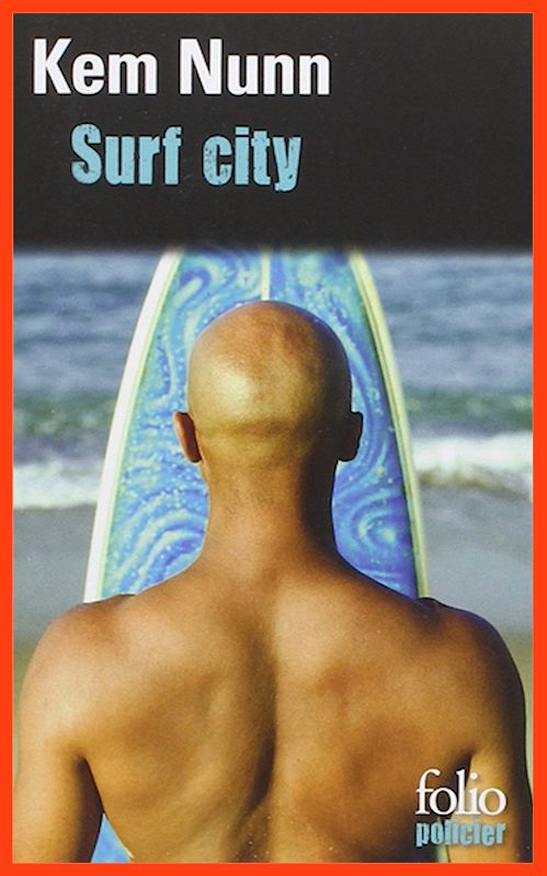 Kem Nunn - Surf City