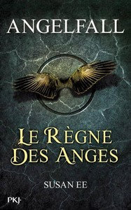 Angelfall T.2 - Le règne des anges - EE, Susan