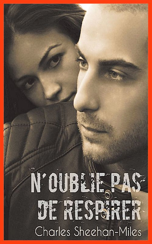 N'oublie pas de respirer - Charles Sheehan-Miles (2015)