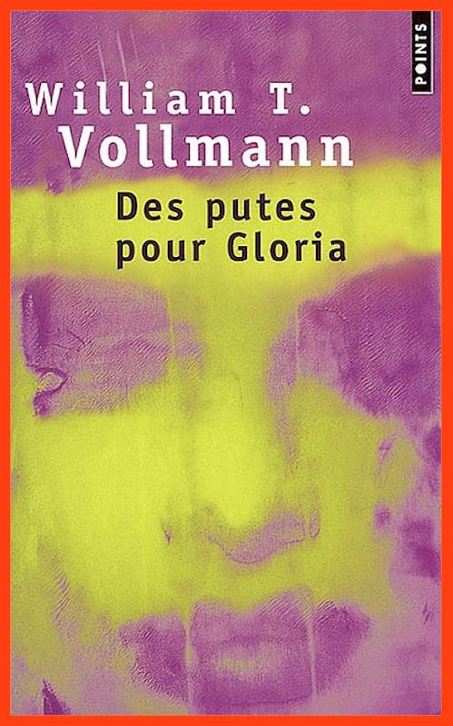 William T. Vollmann - Des putes pour Gloria