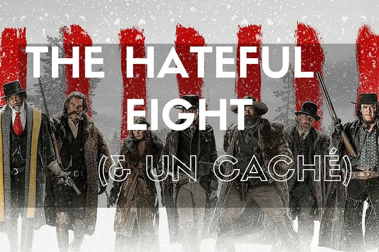 The Hateful Eight (avec un caché)