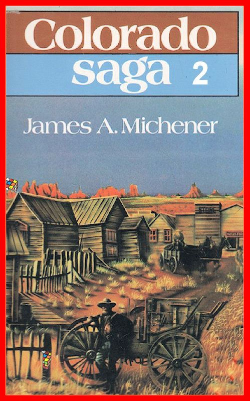 James A. Michener - Colorado Saga T2