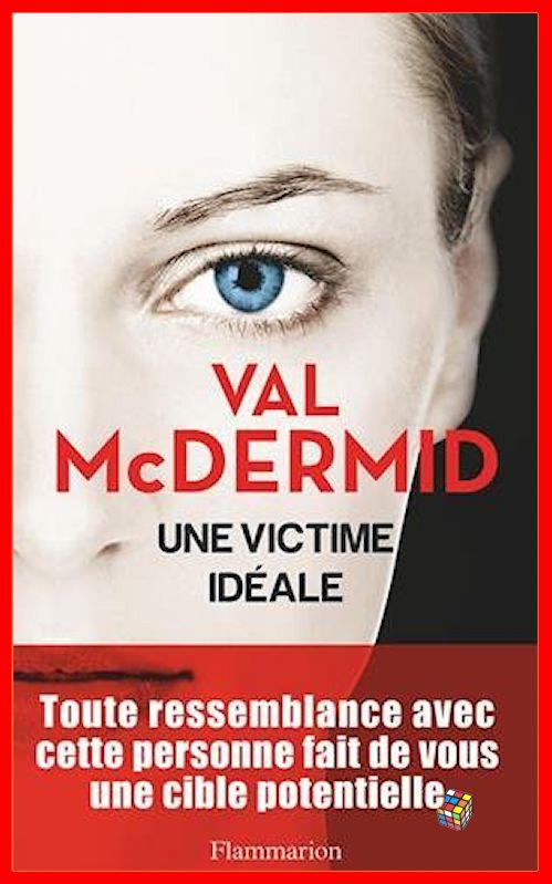 Val McDermid (Mai 2016) - Une victime idéale