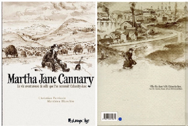 Martha Jane Cannary - Intégrale - La Vie aventureuse de celle que l'on nommait Calamity Jane