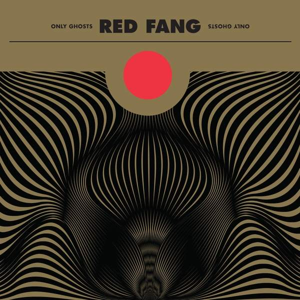 Red Fang : Only Ghosts