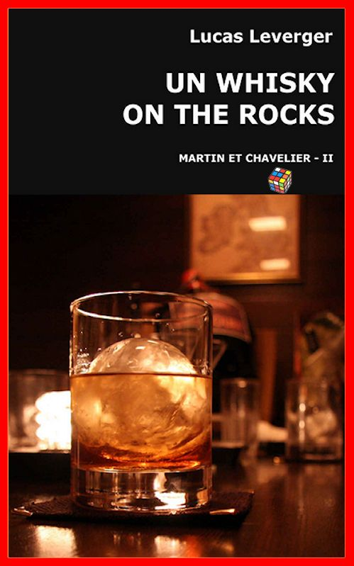 Lucas Leverger - Martin et Chevalier - Tome 2 - Un whisky on the rock