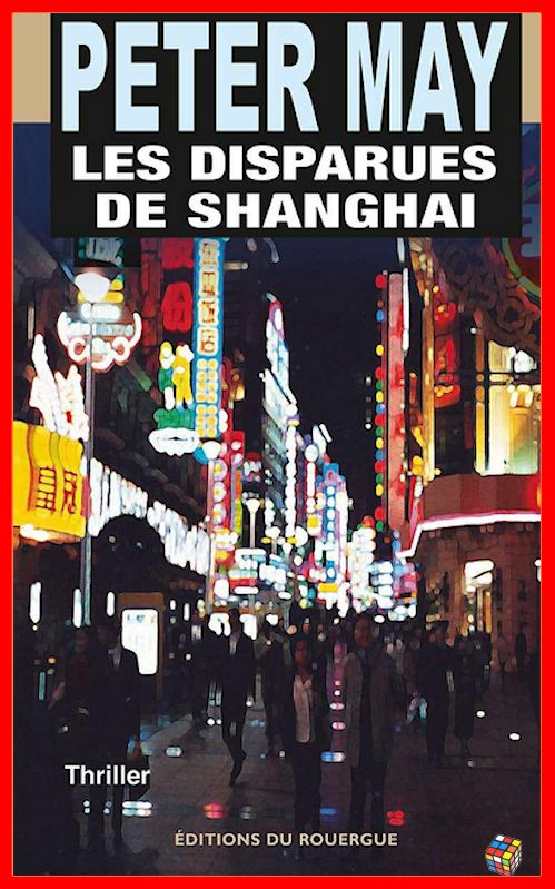 Peter May - Les disparues de Shanghai