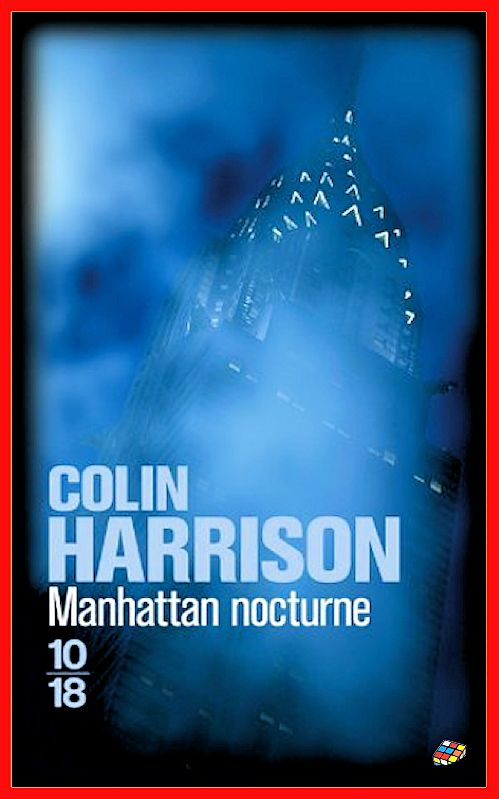 Colin Harrison - Manhattan nocturne