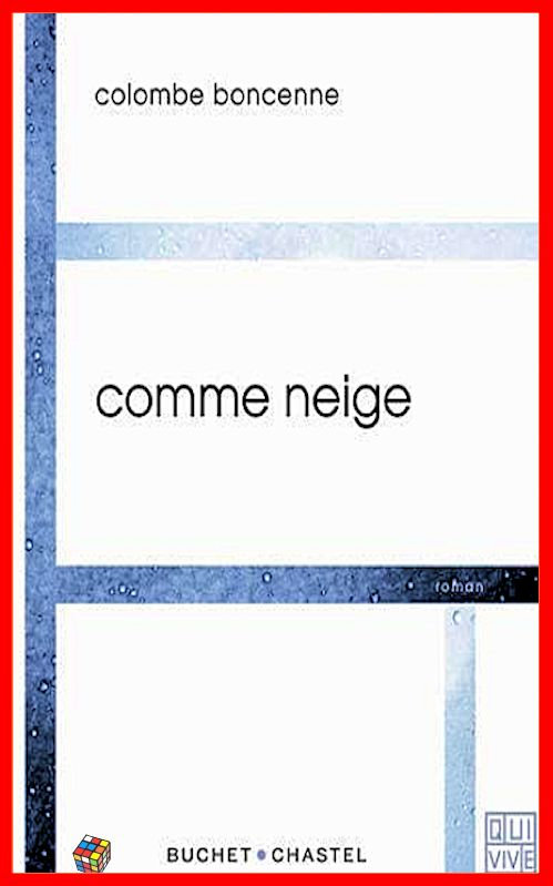 Colombe Boncenne (2016) - Comme neige