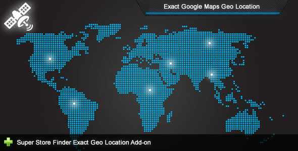 Exact Geo Location v1.4 - Super Store Finder Add-on
